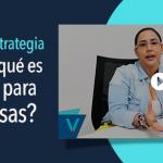 ¿Qué es una Estrategia Digital y porqué es importante para las empresas?