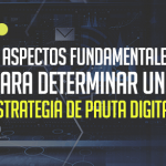 3 aspectos fundamentales para determinar una estrategia de pauta digital